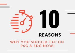 10 Reasons Why You Should Tap On PSG & EDG Now